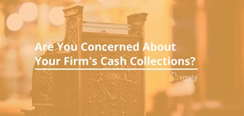 Are You Concerned About Your Firm's Cash Collections?