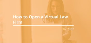 How to Open a Virtual Law Firm