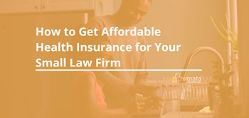 How to Get Affordable Health Insurance for Your Small Law Firm
