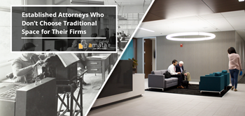 Established Attorneys Who Don't Choose Traditional Space for Their Firms