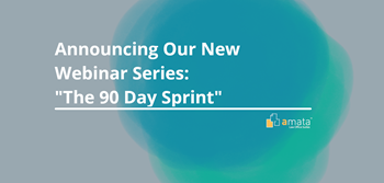 "Announcing our New Webinar Series ""The 90-Day Sprint"""