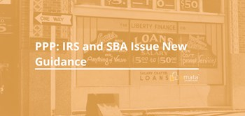 PPP: IRS and SBA Issue New Guidance