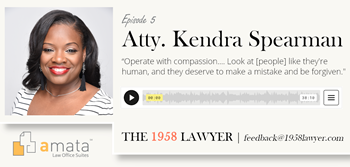 Kendra Spearman: Dismantling Systemic Inequity, As a Lawyer and Citizen Alike | THE 1958 LAWYER Podcast