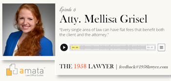 Mellisa Grisel: Unbundled Legal Services Provide a Bright Future for Law | THE 1958 LAWYER Podcast