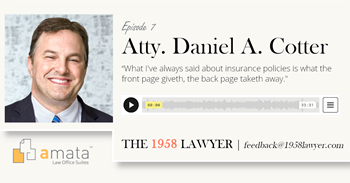 Daniel A. Cotter: Cyber-Insurance, Legal Tech and The Chief Justices | THE 1958 LAWYER Podcast