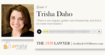 Trisha Daho: Diversity, Advocacy, and Becoming the Lawyer You Want to Be | THE 1958 LAWYER Podcast
