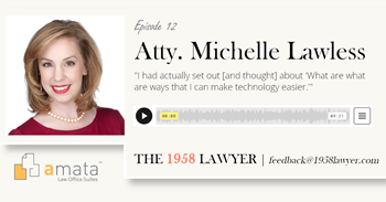 Michelle Lawless: Relief Through Technology. How Family Law Clients Benefit from Tech-Savvy Firms. | The 1958 LAWYER Podcast