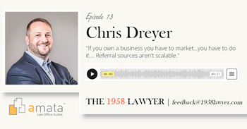 Chris Dreyer: Powerful SEO for Attorneys without Compromising Authenticity | THE 1958 LAWYER Podcast